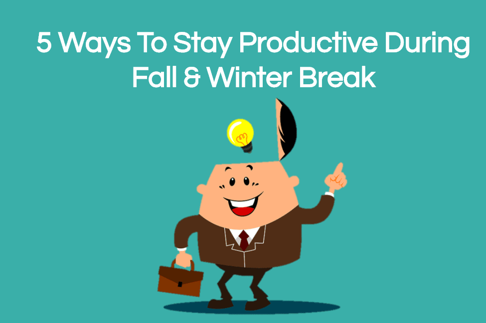 5 Ways To Stay Productive During Fall & Winter Break