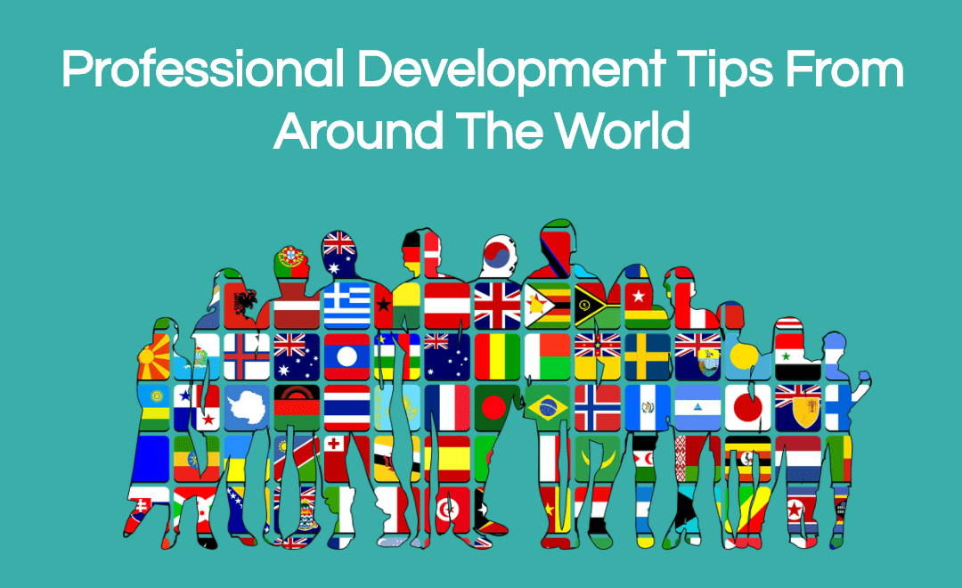 Professional Development Tips From Around The World